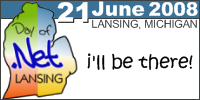 Lansing Day of .Net, 21 June 2008 - I'll be there!